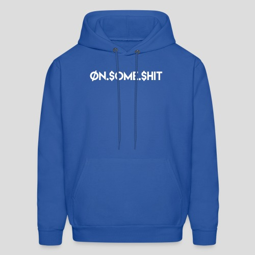 ON SOME SHIT Logo (White Logo Only) - Men's Hoodie