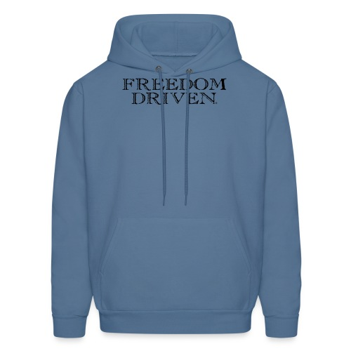 Freedom Driven Old Time Black Lettering - Men's Hoodie