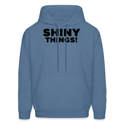 Shiny Things. Funny ADHD Quote - Men's Hoodie