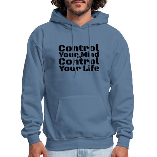 Control Your Mind To Control Your Life - Black - Men's Hoodie