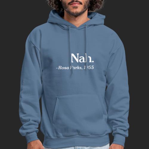 Nah. - Men's Hoodie