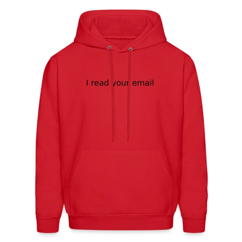 i read your email - Men's Hoodie