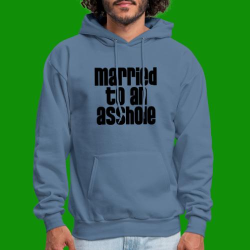 Married to an A&s*ole - Men's Hoodie