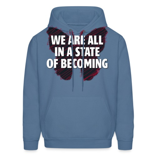 We are all in a state of Becoming, inspirational - Men's Hoodie