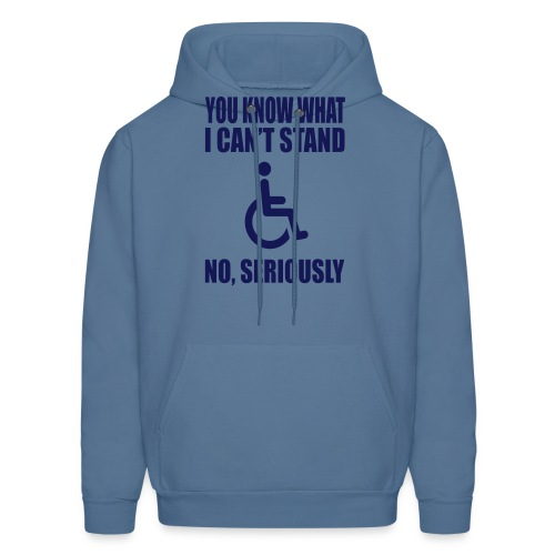 You know what i can't stand. Wheelchair humor - Men's Hoodie