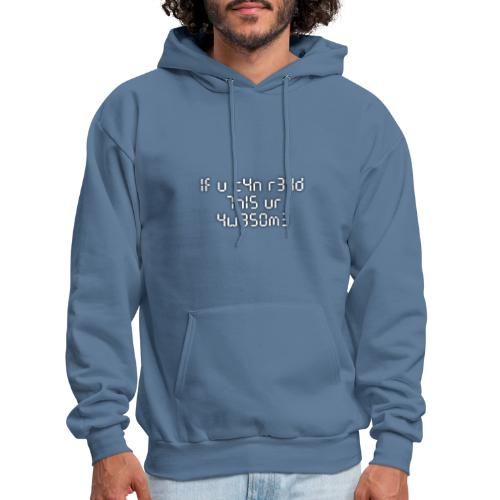 If you can read this, you're awesome - white - Men's Hoodie