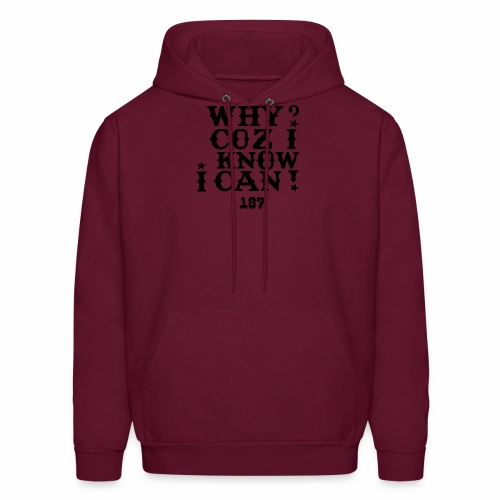 Why Coz I Know I Can 187 Positive Affirmation Logo - Men's Hoodie
