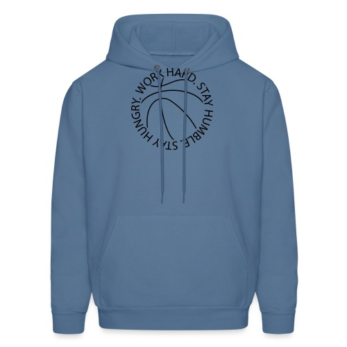 Stay Humble Stay Hungry Work Hard Basketball logo - Men's Hoodie