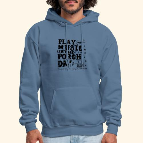PLAY MUSIC ON THE PORCH DAY - Men's Hoodie