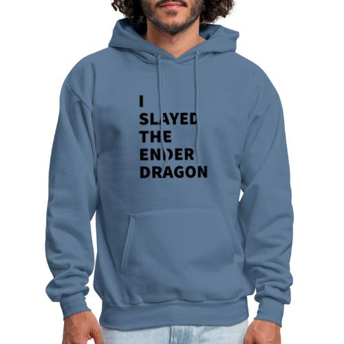 I SLAYED THE ENDER DRAGON - Men's Hoodie