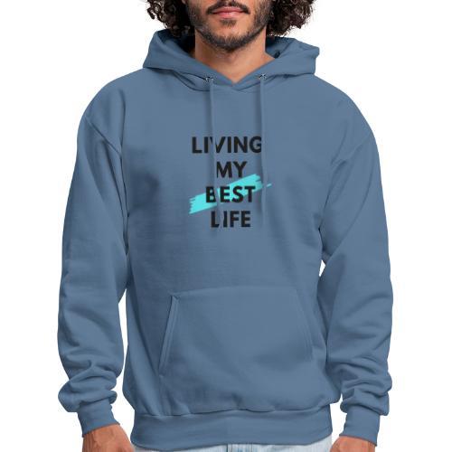 Living My Best Life - Men's Hoodie
