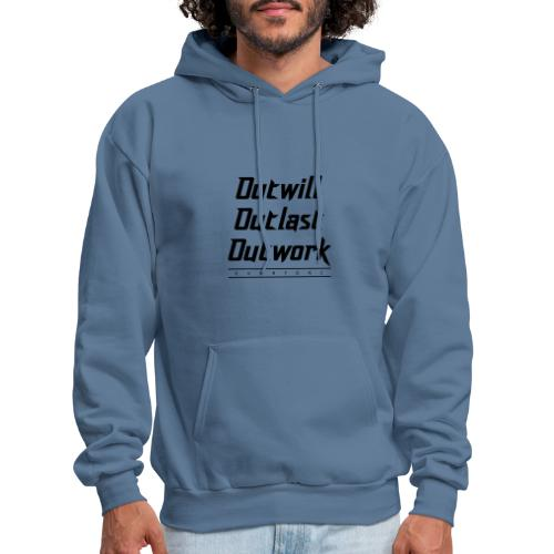 Outwill. Outlast. Outwork. EVERYONE. - Men's Hoodie