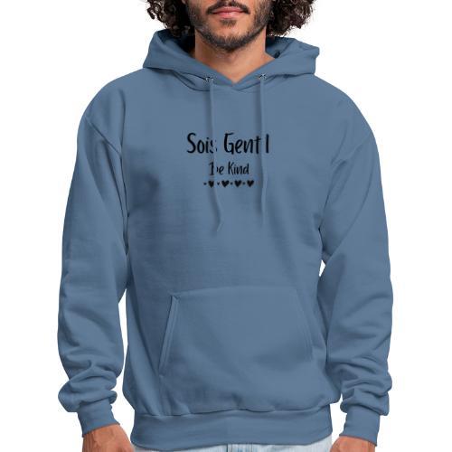 Sois Gentil, Be Kind - Men's Hoodie