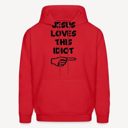 JESUS LOVES THIS IDIOT - Men's Hoodie