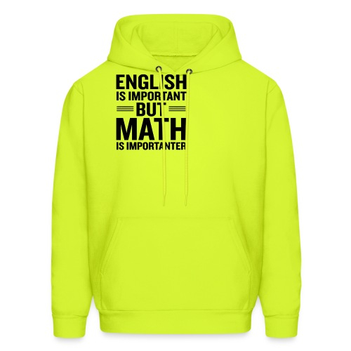 English Is Important But Math Is Importanter merch - Men's Hoodie