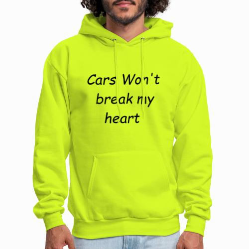 Cars Won't Break my Heart - Men's Hoodie