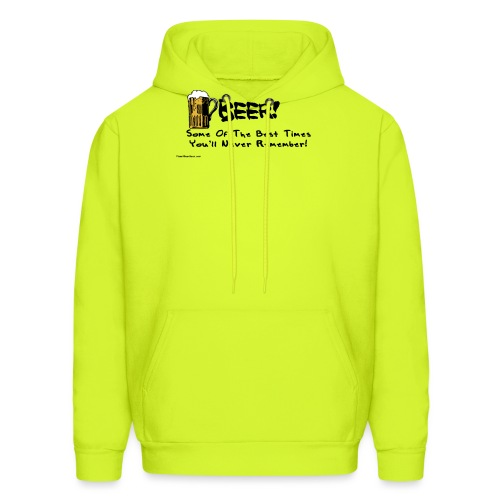 beer_some_of_the_best_times_youll_never_ - Men's Hoodie