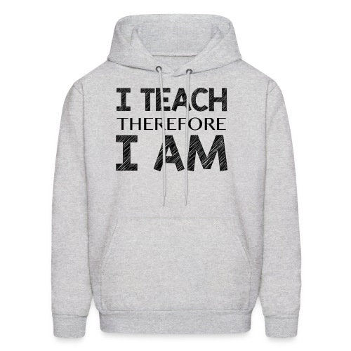 I THINK - THEREFORE - I AM - Men's Hoodie