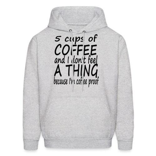 5 Cups of Coffee T-shirt - Men's Hoodie