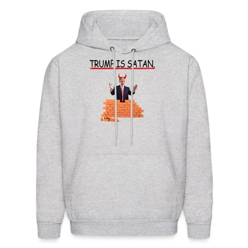Trump is SATAN. - Men's Hoodie