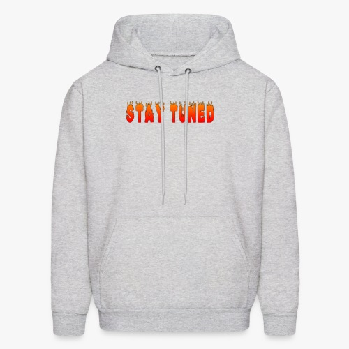 FIERYSTAY TUNED T SHIRT DESIGN - Men's Hoodie