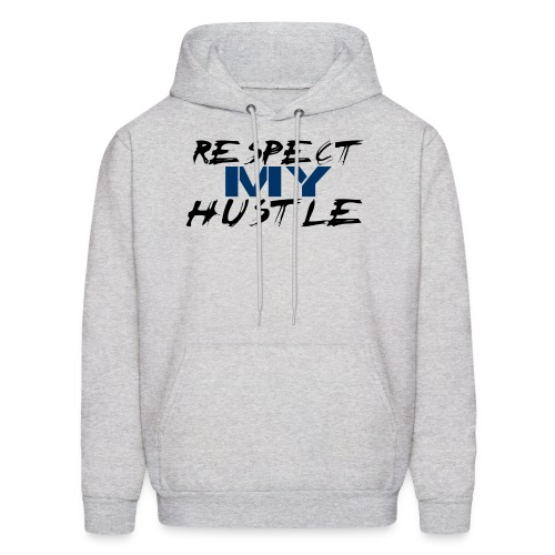 Respect My Hustle - Men's Hoodie