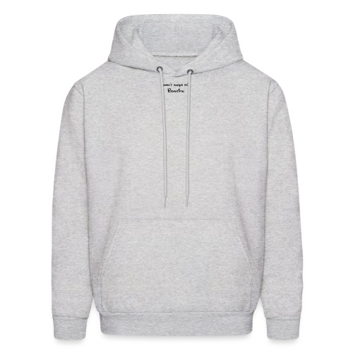 Beautiful - Men's Hoodie