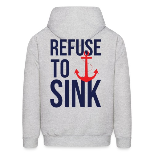 Refuse To Sink - Men's Hoodie