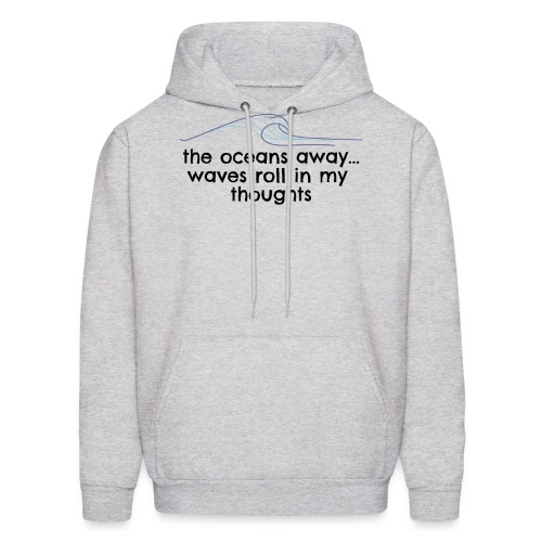 WAVES ROLL IN MY THOUGHTS - Men's Hoodie