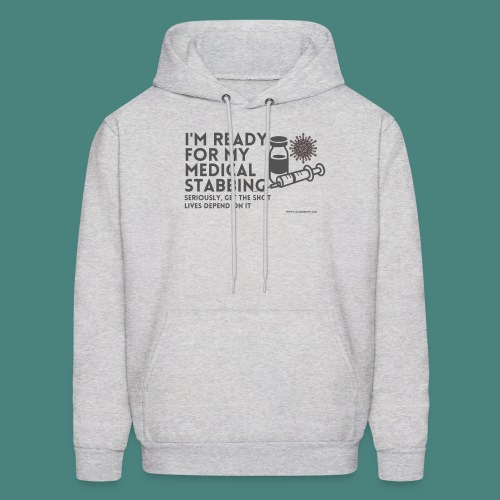 I'm ready for my medical stabbing - Men's Hoodie