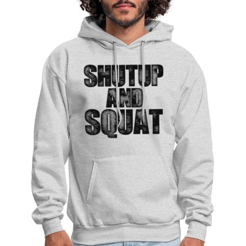 Shut Up Gym Motivation - Men's Hoodie