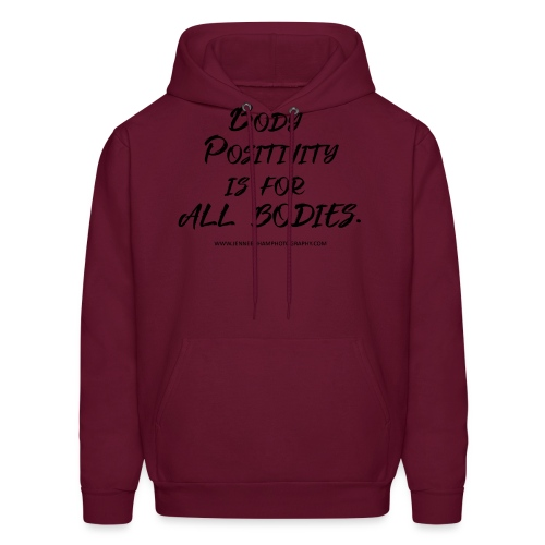 Body Positivity is for All Bodies - Men's Hoodie