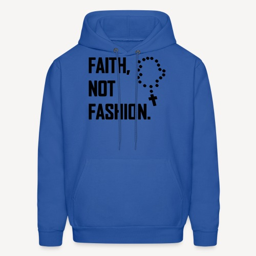 FAITH NOT FASHION - Men's Hoodie