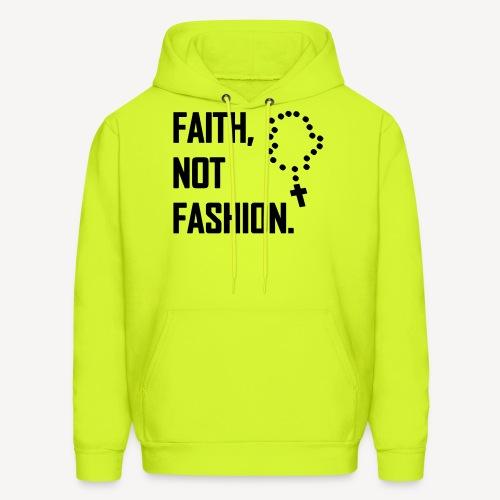 FAITH NOT FASHION - Men's Hoodie