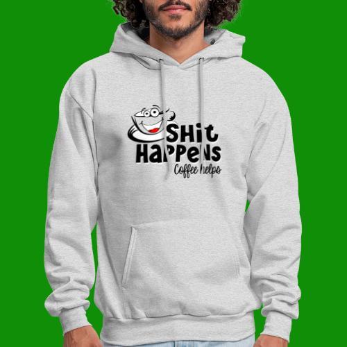 Sh!t Happens Coffee Helps - Men's Hoodie