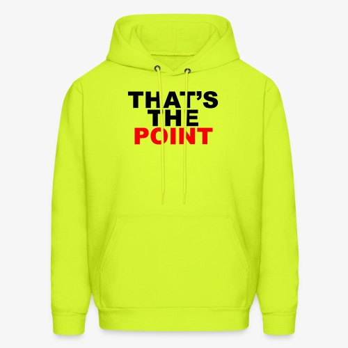 That's The Point - Men's Hoodie