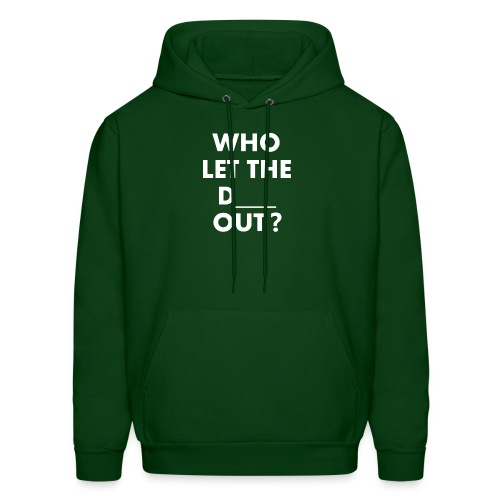 Who Let The D Out - Men's Hoodie