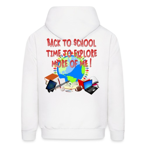 BACK TO SCHOOL, TIME TO EXPLORE MORE OF ME ! - Men's Hoodie