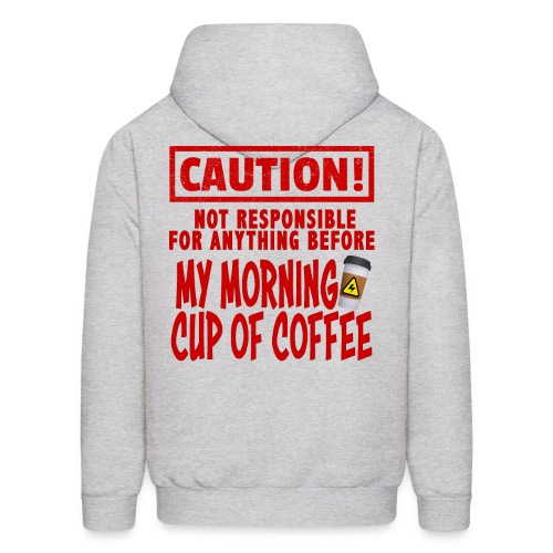 Not responsible for anything before my COFFEE - Men's Hoodie