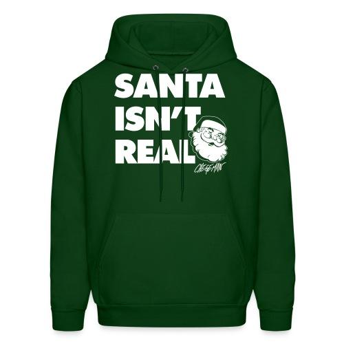Santa Isn t Real - Men's Hoodie