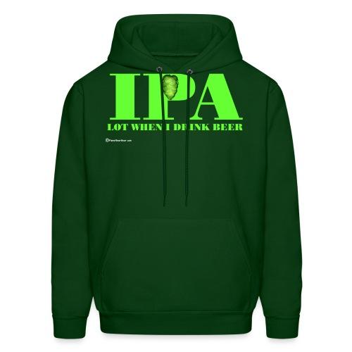 IPA Lot When I Drink Beer - Men's Hoodie