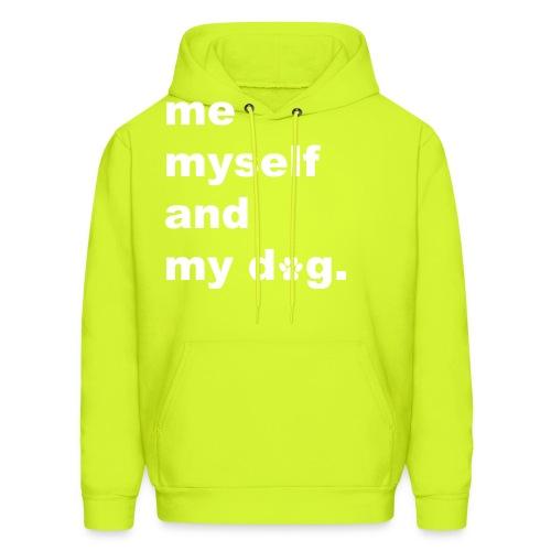 Me Myself And My Dog - Men's Hoodie
