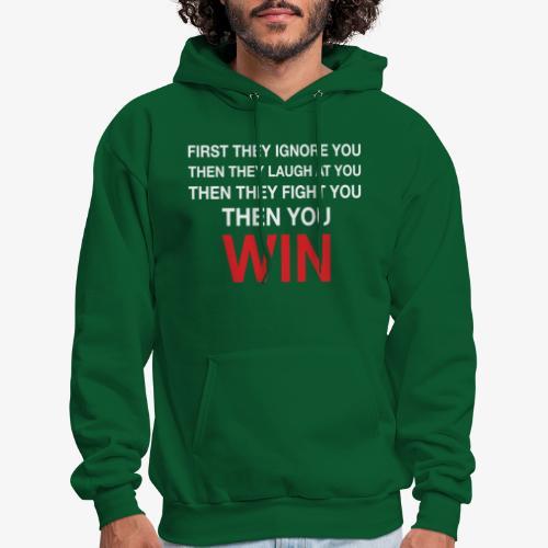Then You Win T Shirt - Men's Hoodie