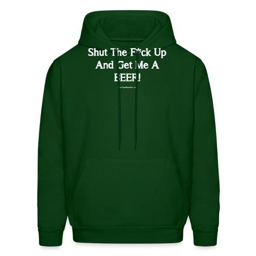 Shut The F*ck Up And Get Me A BEER! Men's 3XL/4XL - Men's Hoodie