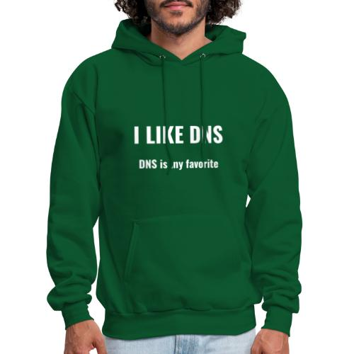 I Like DNS, DNS Is My Favorite - Men's Hoodie