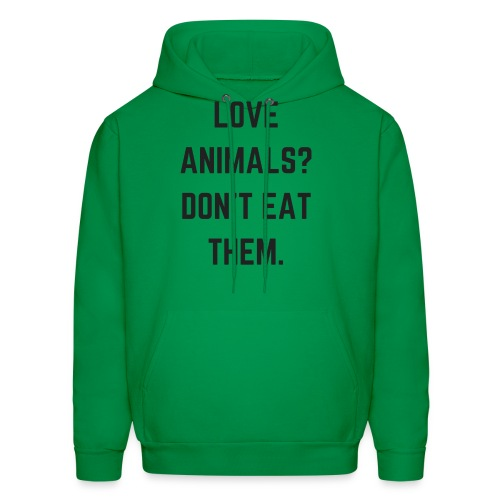 LOVE ANIMALS? DON'T EAT THEM. - Men's Hoodie