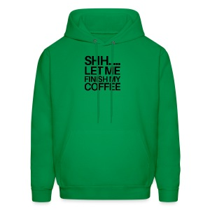 SHH Let me finish Coffee Mug - Men's Hoodie