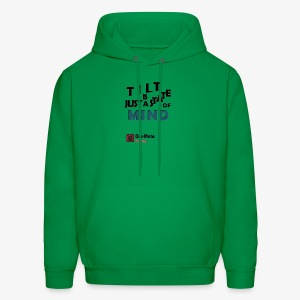 Tilt Is Just A State Of Mind - Men's Hoodie
