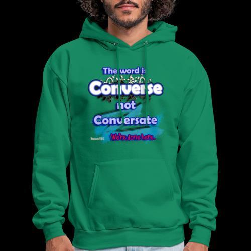 Converse not Conversate - Men's Hoodie
