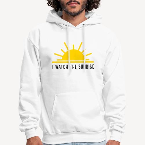 I WATCH THE SUNRISE - Men's Hoodie